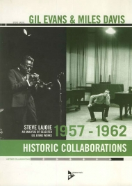 Gil Evans & Miles Davies - historic collaborations 1957 - 1962